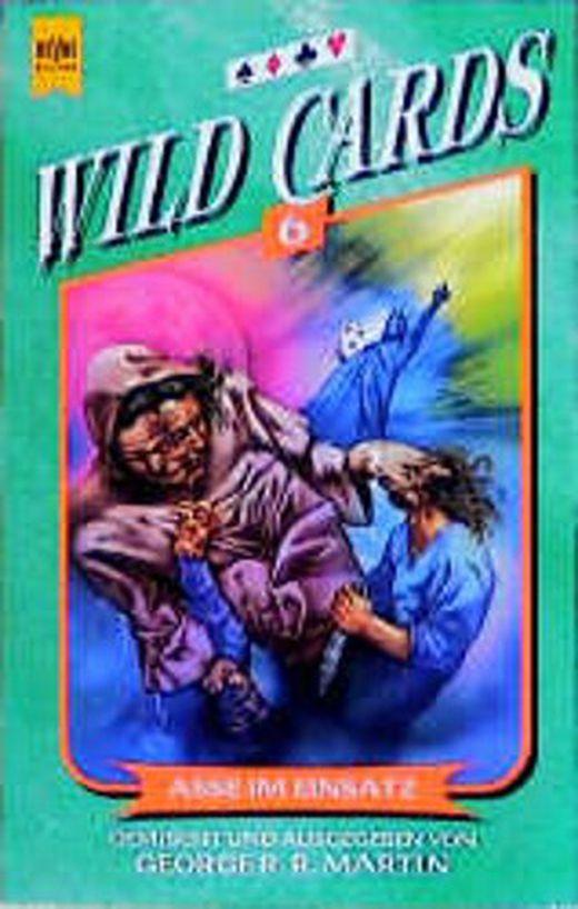Wild cards 6  asse im einsatz  ein mosaikroman  9783453126657 xxl