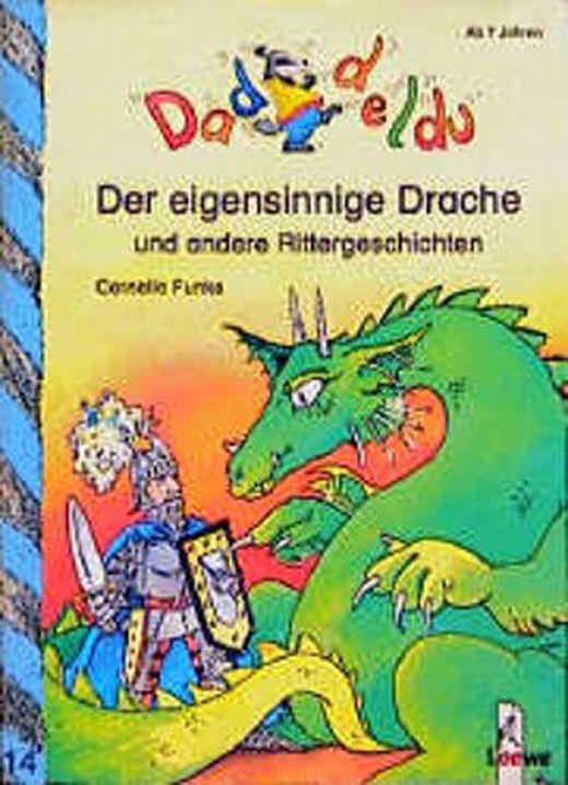 Der eigensinnige drache und andere rittergeschichten 9783785534649 xxl