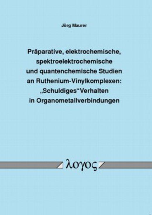 Praeparative  elektrochemische  spektroelektrochemische und quantenchemische studien an ruthenium vin 9783832517878 xxl