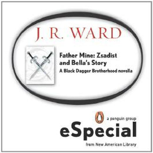 Father mine  zsadist and bella s story  a black dagger brotherhood novella 9781440641619 xxl