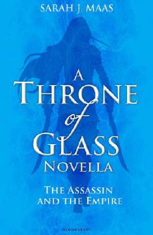 The assassin and the empire  throne of glass book 1  9781408834237 xxl