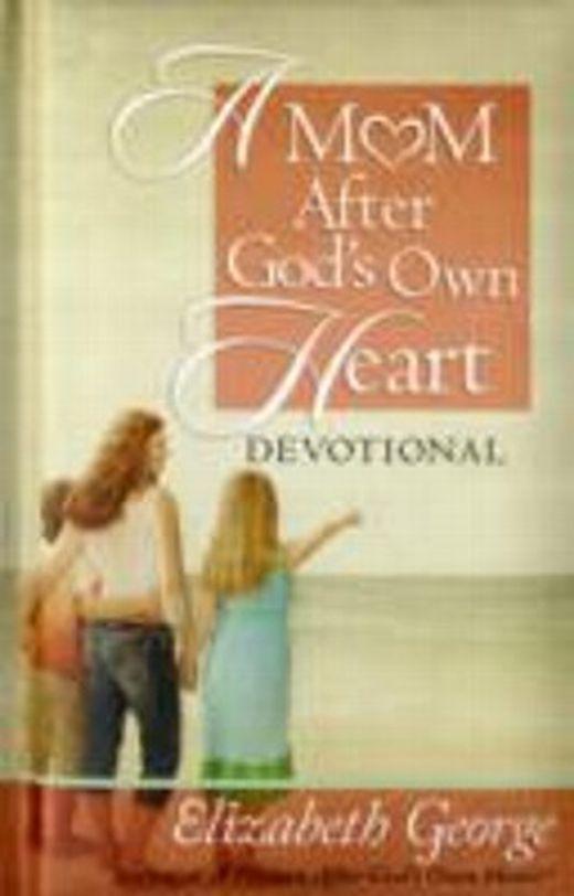 A mom after god s own heart devotional 9780736947596 xxl