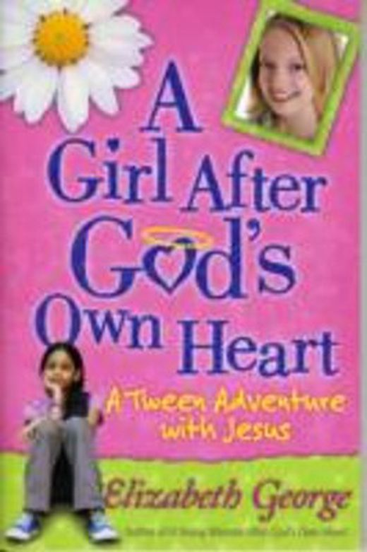 A girl after god s own heart 9780736917681 xxl