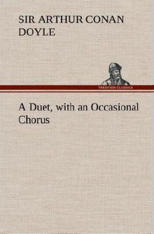 A duet  with an occasional chorus 9783849199487 xxl