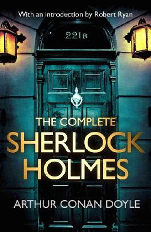 The complete sherlock holmes  with an introduction from robert ryan 9781471127182 xxl