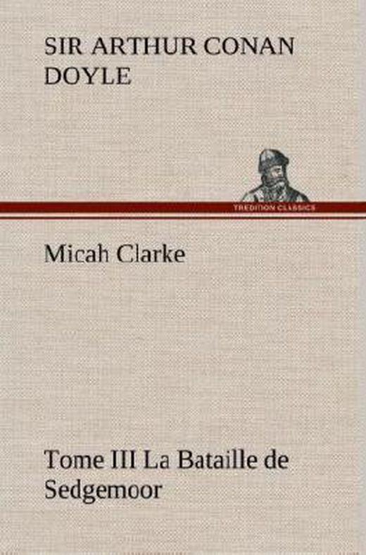 Micah clarke   tome iii la bataille de sedgemoor 9783849141677 xxl