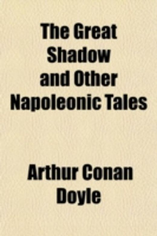 The great shadow and other napoleonic tales 9781153704830 xxl