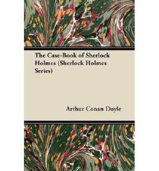 By doyle  arthur conan     the case book of sherlock holmes  sherlock holmes series      nov 2012  p b00j4tblp6 xxl