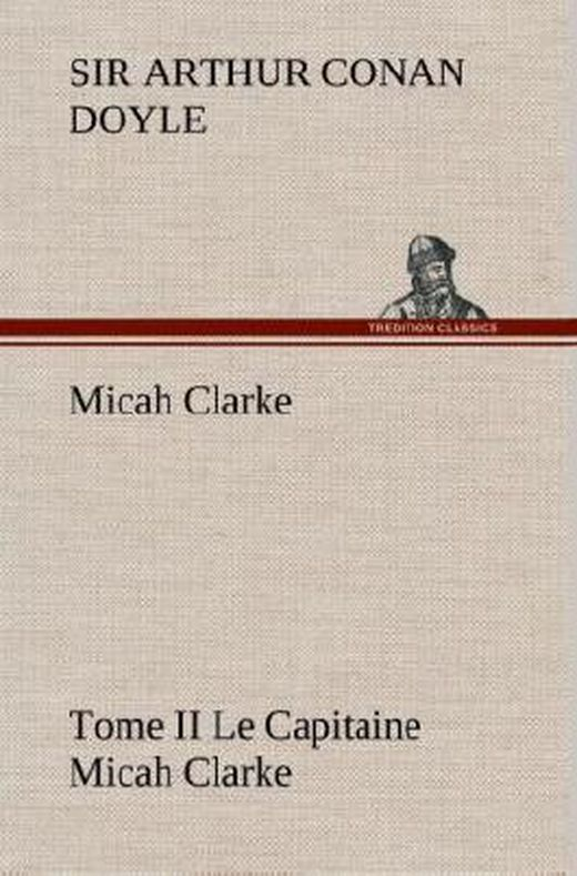 Micah clarke   tome ii le capitaine micah clarke 9783849141400 xxl