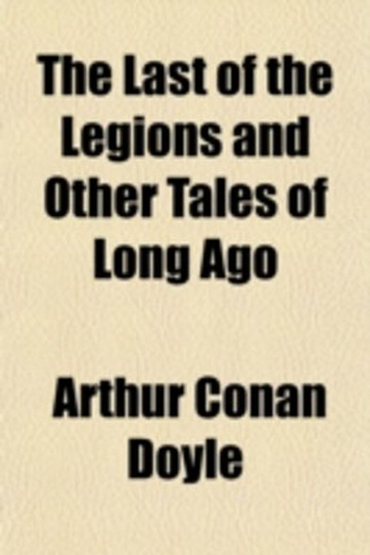 The last of the legions and other tales of long ago 9781153795968 xxl