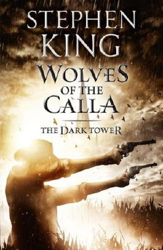 The dark tower v  the wolves of calla  wolves of the calla v  5 9781848941137 xxl