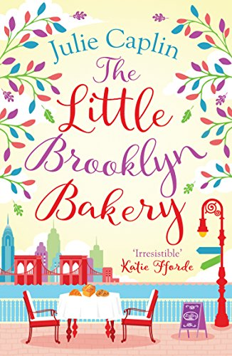 The Little Brooklyn Bakery: A Heartwarming Feel Good Novel Full of Cakes and Romance!