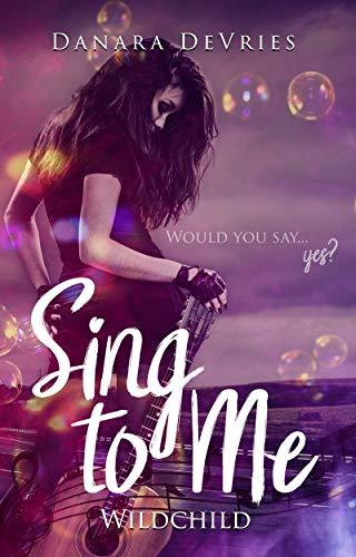 Sing to me: Wildchild