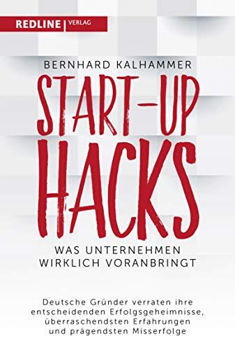 Start-up Hacks: Was Unternehmen wirklich voranbringt