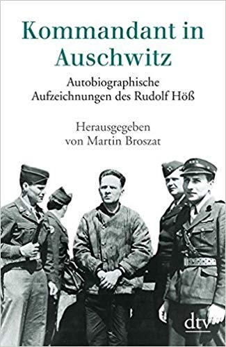 Kommandant in Auschwitz: Autobiographische Aufzeichnungen des Rudolf Höß