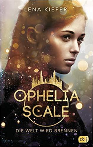Ophelia Scale - Die Welt wird brennen