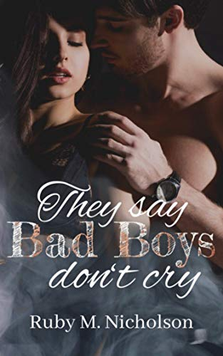 They say Bad Boys don't cry