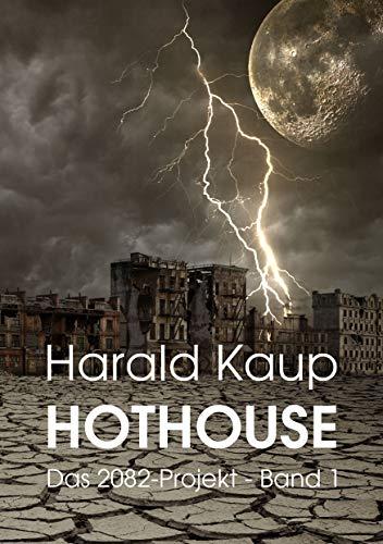 Hothouse (Das 2082-Projekt 1)