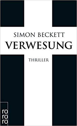 Verwesung (David Hunter, Band 4) - Simon Beckett Reihenfolge