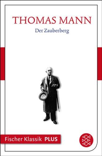 Der Zauberberg: Werke, Briefe, Tagebüche...