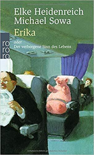 Erika-oder der verborgene Sinn des Lebens