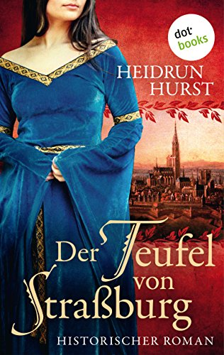 Der Teufel von Straßburg: Historischer Roman