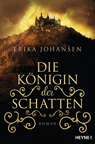 Die Königin der Schatten: Roman (Erika Johansen 1)