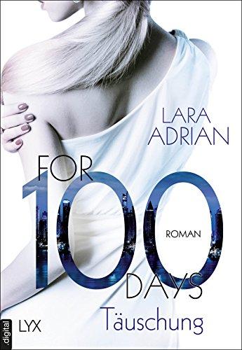 For 100 Days - Täuschung (Die 100-Reihe 1)