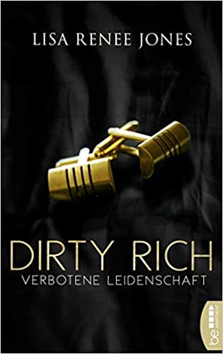 Dirty Rich - Verbotene Leidenschaft